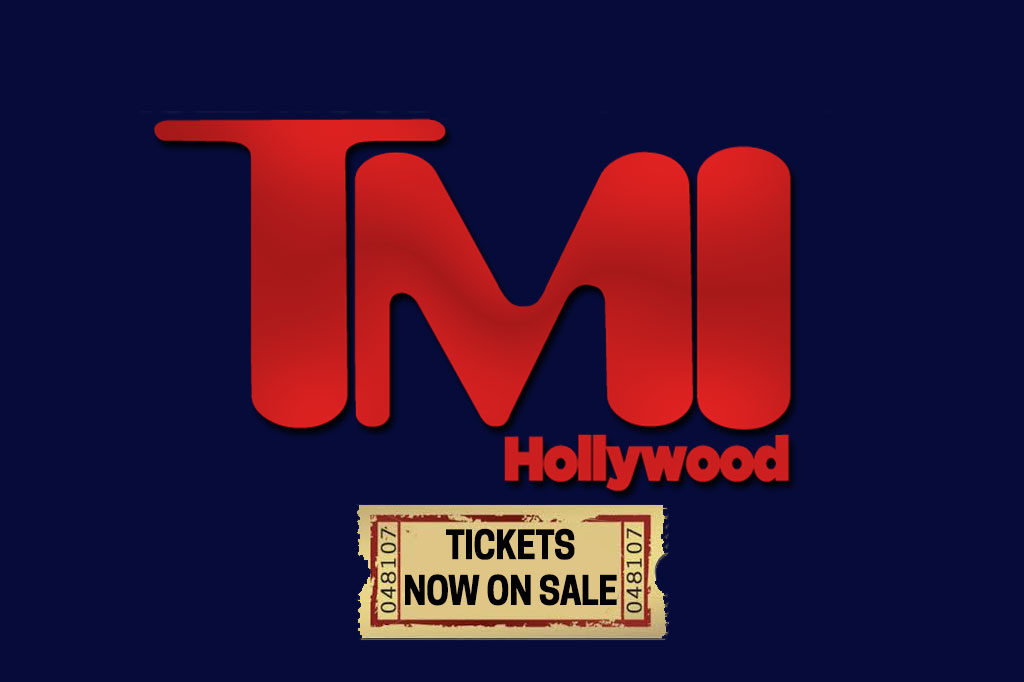 tickets now on sale tmi hollywood